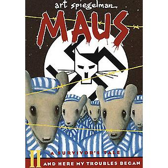 Maus II - A Survivors Tale - And Here My Troubles Began by Art Spiegelm