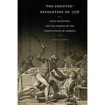 Counter-Revolution of 1776 - Slave Resistance and the Origins of the U