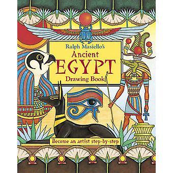 Ralph Masiello's Ancient Egypt Drawing Book by Ralph Masiello - Ralph