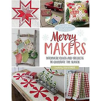 Moda All-Stars - Merry Makers - Patchwork Quilts and Projects to Celeb