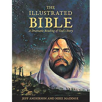 The Illustrated Bible - A Dramatic Reading of God's Story by Jeff Ande