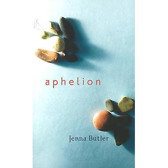 Aphelion by Jenna Butler - 9781897126608 Book