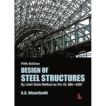 Design of Steel Structures - By Limit State Method as Per IS - 800-2007
