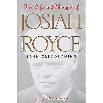 The Life and Thought of Josiah Royce