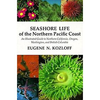 Seashore Life of the Northern Pacific Coast - An Illustrated Guide to