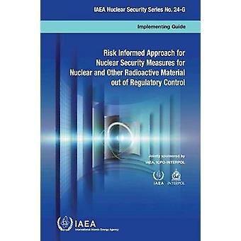 Risked informed approach for nuclear security measures for nuclear an