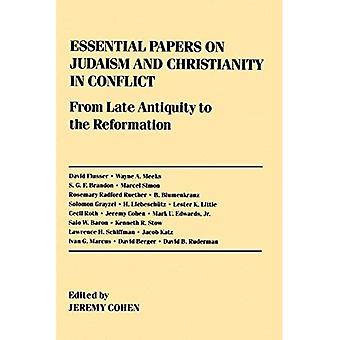 Essential Papers on Judaism and Christianity in Conflict: From Late Antiquity to the Reformation
