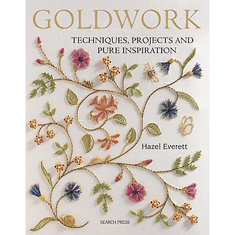 Goldwork: Techniques Projects and Pure Inspiration (Paperback) by Everett Hazel