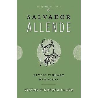 Salvador Allende - rivoluzionario democratico da Victor Figueroa Clark - 9