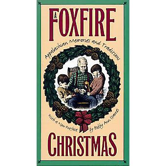 A Foxfire Christmas - Appalachian Memories and Traditions (1st New edi