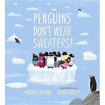 Os pinguins não usam camisolas! por Marikka Tamura - livro 9781101996966