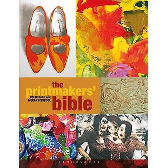 The Printmakers' Bible by Colin Gale - Megan Fishpool - 9781408140673