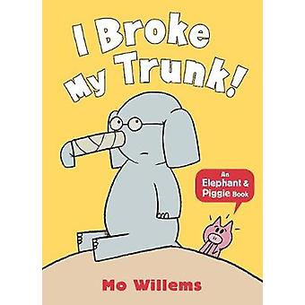 I Broke My Trunk! by Mo Willems - 9781406373592 Book