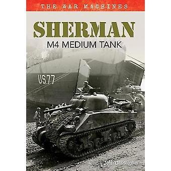 Sherman middelzware Tank - Volume 1 door John Christopher - 9781445638591 boek