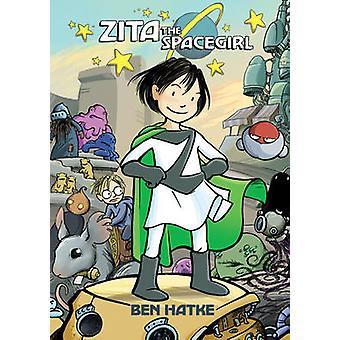 Zita the Spacegirl by Ben Hatke - Ben Hatke - 9781596434462 Book