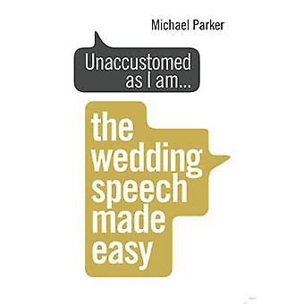 Acostumbrados como I am... - el discurso de la boda hizo fácil por Michael Park