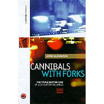 Cannibals with Forks - Triple Bottom Line of 21st Century Business by