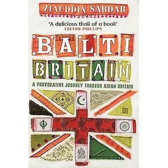 Balti Britain - A Provocative Journey Through Asian Britain (2nd Revis