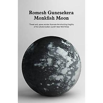 Monkfish Moon by Romesh Gunesekera - 9781847084187 Book