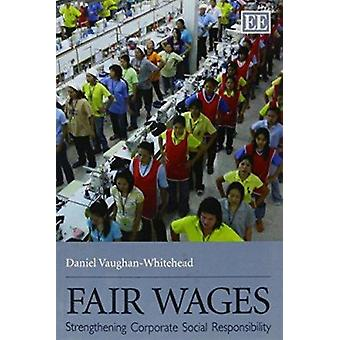Fair Wages - Strengthening Corporate Social Responsibility by Daniel V