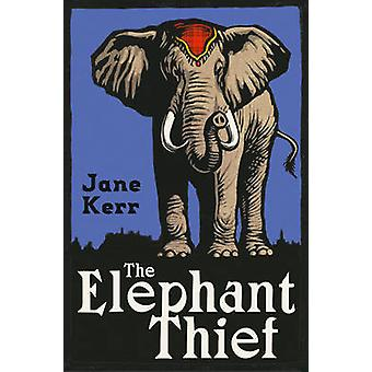 The Elephant Thief by Jane Kerr - 9781910655757 Book