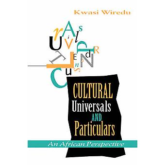 Cultural Universals and Particulars - An African Perspective by Kwasi