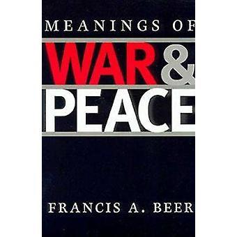 Meanings of War and Peace - Presidential Decision Making in the Americ