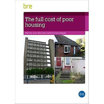 The Full Cost of Poor Housing by Mike Roys - Simon Nicol - Helen Garr