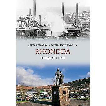 Rhondda Through Time by Alun Seward - David Swidenbank - 978184868760