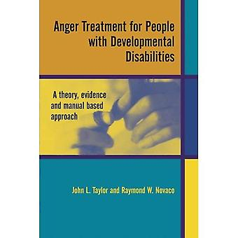 Anger Treatment for People with Developmental Disabilities - a theory, evidence and manual based approach