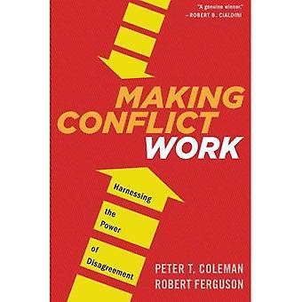 Making Conflict werk: Benutten van de kracht van onenigheid