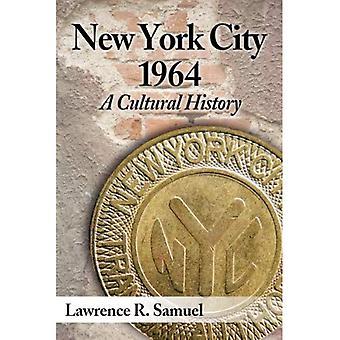 Ciudad de Nueva York de 1964: Una historia Cultural