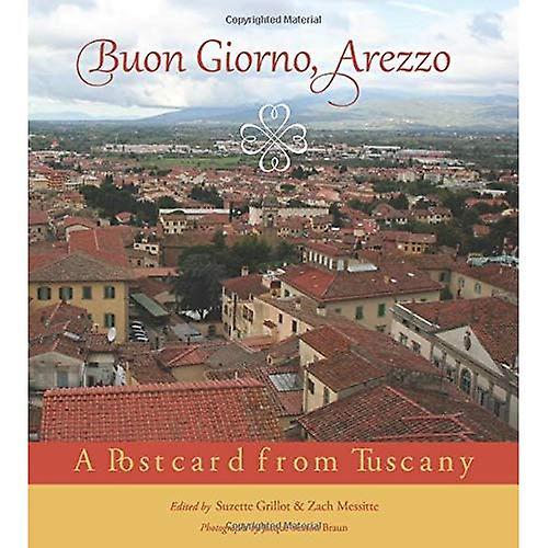 Buon Giorno, Arezzo  A Postcard from Tuscany