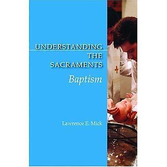 Understanding the Sacraments: Baptism