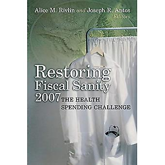 Restoring Fiscal Sanity: The Health Spending Challenge: 2007 (Restoring Fiscal Sanity)