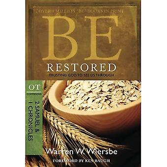 Be Restored: Trusting God to See Us Through: OT Commentary: 2 Samuel & 1 Chronicles