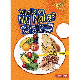 Vad är på min tallrik?: att välja från de fem livsmedelsgrupper (Lightning Bolt böcker sunda matvanor)