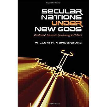 Sekulære nasjoner Under nye guder: Kristendom omveltning av teknologi og politikk