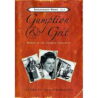 Gumption & Grit: Women of the Cariboo Chilcotin