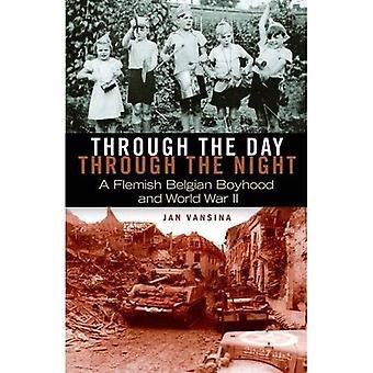 Genom dagen, hela natten: en flamländsk belgiska barndom och andra världskriget