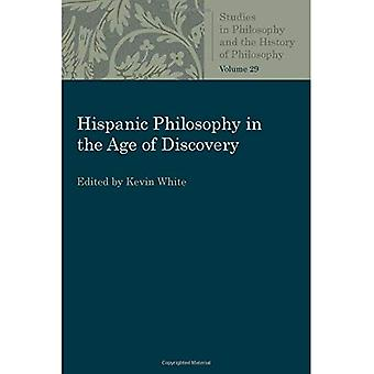 Hispanic Philosophy in the Age of Discovery (Studies in Philosophy and the History of Philosophy)