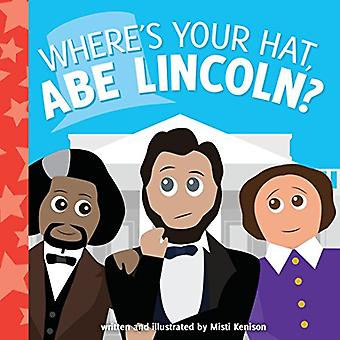 Where's Your Hat, Abe Lincoln? [Board book]