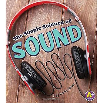 The Simple Science of Sound (Simply Science)