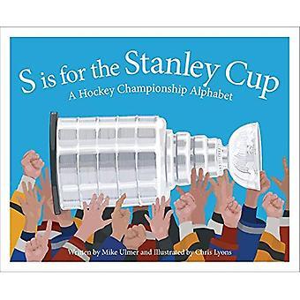 S est pour la coupe Stanley: un Alphabet de championnat de Hockey