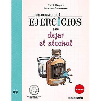 Cuaderno de Ejercicios Para� Dejar El Alcohol