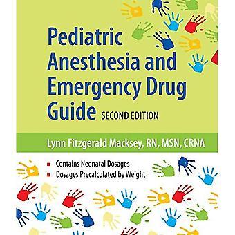 Pediatrisk anestesi och nödsituationer drog Guide