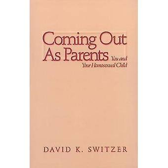 Saindo como pais você e seu filho homossexual por Switzer & David K.