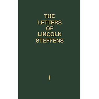 Le lettere di Lincoln Steffens. da Steffens & Lincoln