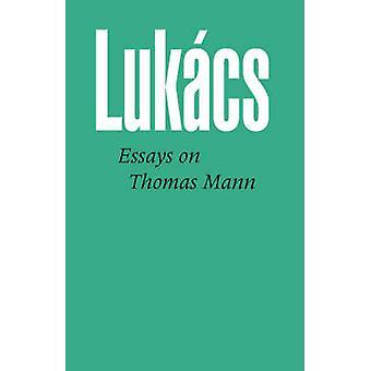 Essays on Thomas Mann by Lukacs & Georg