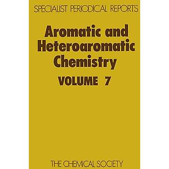 Aromatic and Heteroaromatic Chemistry Volume 7 by Suschitzky & H